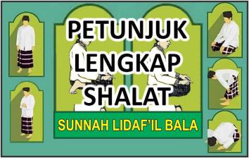 Petunjuk Lengkap Shalat Sunnah Lidaf'il Bala